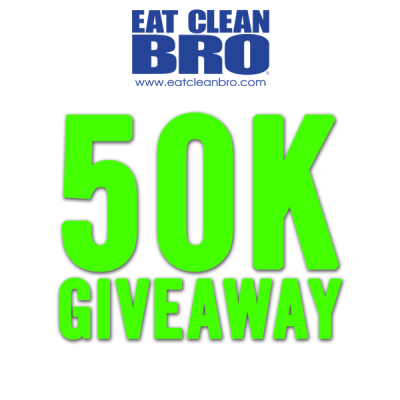 Eat Clean Bro's 50k Giveaway!